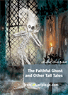 Dominoes The Faithful Ghost and Other Tall Tales